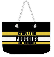 Strive For Progress Not Perfection Gym Motivational Quotes Poster Weekender Tote Bag