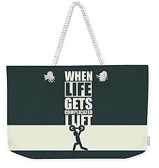 When Life Gets Complicated I Lift Gym Inspirational Quotes Poster Weekender Tote Bag
