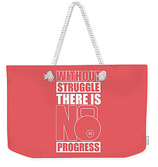 Without Struggle There Is No Progress Gym Motivational Quotes Poster Weekender Tote Bag
