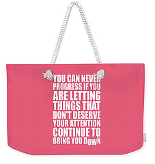 You Can Never Progress If You Are Letting Gym Inspirational Quotes Poster Weekender Tote Bag
