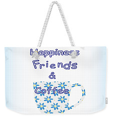 Friends And Coffee  - Kitchen Typography Weekender Tote Bag