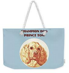 Champion Dog Prince Tom Weekender Tote Bag