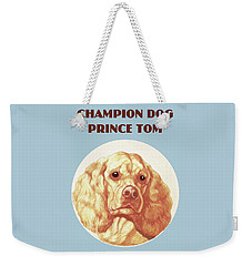 Champion Dog Prince Tom Weekender Tote Bag