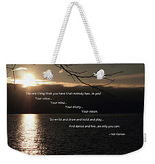 Weekender Tote Bag featuring the photograph As Only You Can by Jordan Blackstone
