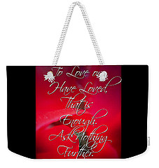 Ask Nothing Further Weekender Tote Bag