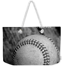 Babe Ruth Baseball Quote Weekender Tote Bag by Edward Fielding