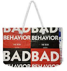 Bad Behavior Weekender Tote Bag
