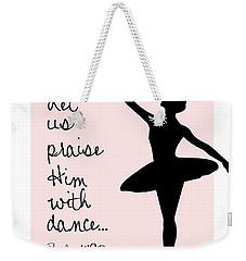 Ballerina Praise Weekender Tote Bag