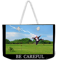 Be Careful Of What You Ask For Weekender Tote Bag