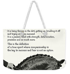 Be Equestrian Quote Weekender Tote Bag