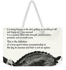 Be Equestrian Quote Weekender Tote Bag
