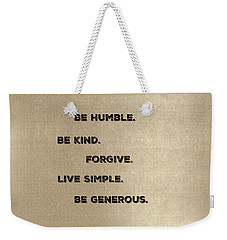 Be Generous Weekender Tote Bag