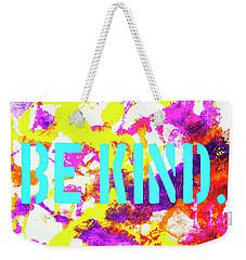 Be Kind Weekender Tote Bag by Toni Hopper