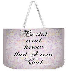 Be Still And Know I Am God Bible Psalm Typography Weekender Tote Bag by Georgeta Blanaru