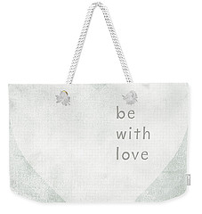 Weekender Tote Bag featuring the mixed media Be With Love - Art By Linda Woods by Linda Woods