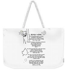 Weekender Tote Bag featuring the drawing Bearly Home by John Haldane
