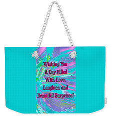 Beautiful Surprises Weekender Tote Bag