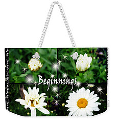 Beginnings  Weekender Tote Bag