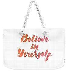 Believe In Yourself Weekender Tote Bag
