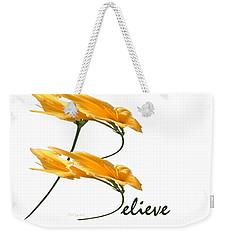 Weekender Tote Bag featuring the digital art Believe Shirt by Ann Lauwers