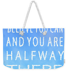 Believe You Can Cloud Skywriting Inspiring Quote Weekender Tote Bag by Georgeta Blanaru