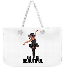 Big Is Beautiful Weekender Tote Bag