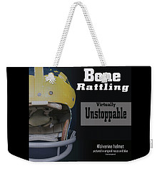 Bone Rattling Virtually Unstoppable Weekender Tote Bag
