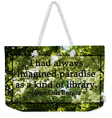 Books Are A Paradise Weekender Tote Bag by Angelina Vick
