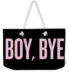 Boy, Bye Weekender Tote Bag by Randi Fayat