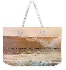 Breaking Wave Quote Weekender Tote Bag