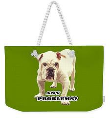 Bulldog Any Problems Weekender Tote Bag