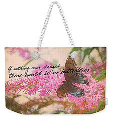 Butterfly Kisses Quote Weekender Tote Bag