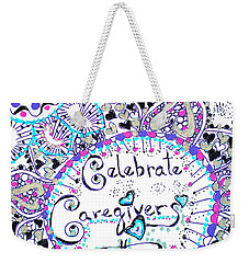 Weekender Tote Bag featuring the drawing Celebrate Caregivers by Carole Brecht