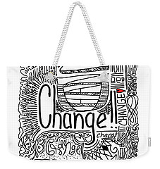 Weekender Tote Bag featuring the drawing Change - Motivational Drawing by Patricia Awapara