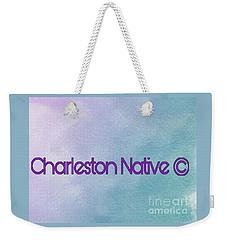 Charleston Native Text 1 Weekender Tote Bag