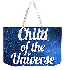 Child Of The Universe Desiderata - Space Weekender Tote Bag