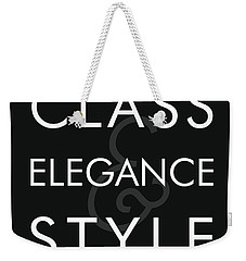 Class, Elegance, Style - Minimalist Print - Typography - Quote Poster Weekender Tote Bag