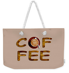 Coffee Funny Typography Weekender Tote Bag by Georgeta Blanaru