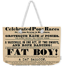 Come See The Fat Boy Weekender Tote Bag