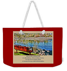 Come, Sit With Me My Dear Friend Weekender Tote Bag