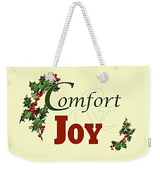 Comfort And Joy Weekender Tote Bag