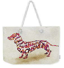 Weekender Tote Bag featuring the painting Dachshund / Sausage Dog Watercolor Painting / Typographic Art by Ayse and Deniz