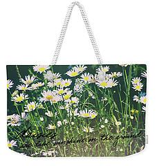 Daisies Quote Weekender Tote Bag