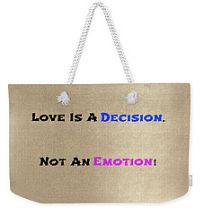 Decision Or Emotion Weekender Tote Bag