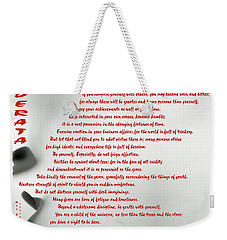 Weekender Tote Bag featuring the photograph Desiderata 30 by Wendy Wilton