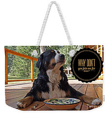 Weekender Tote Bag featuring the digital art Dinner With My Dog by Kathy Tarochione