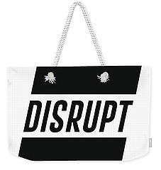 Disrupt - Minimalist Print - Typography - Quote Poster Weekender Tote Bag