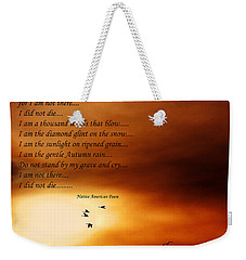 Weekender Tote Bag featuring the photograph Do Not Weep by Denise Romano
