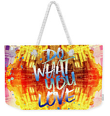Do What You Love Paris Music Opera Garnier  Weekender Tote Bag