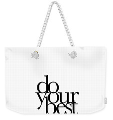 Do Your Best Weekender Tote Bag by Cortney Herron